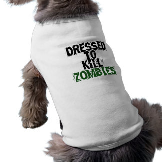 Dressed to kill zombies sleeveless dog shirt