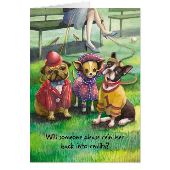 Dressed Up Dog - Funny Birthday Card