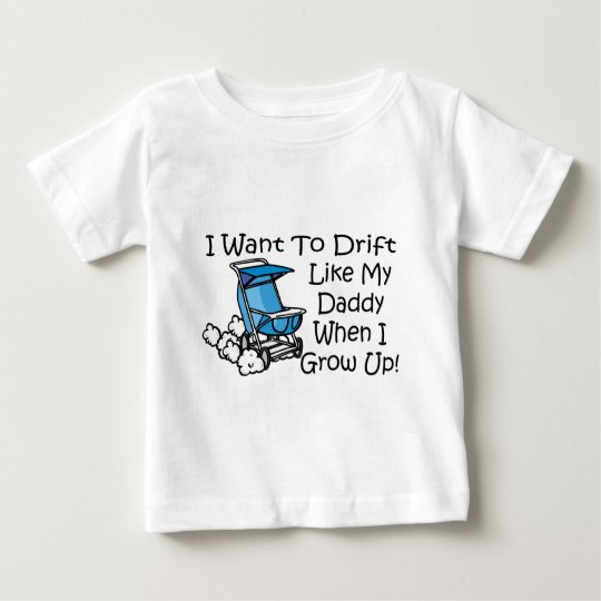 drift like my dad baby T-Shirt