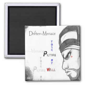Drifter-Menace (Your Picture My Wall) Magnet