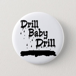 Drill Baby Drill 6 Cm Round Badge