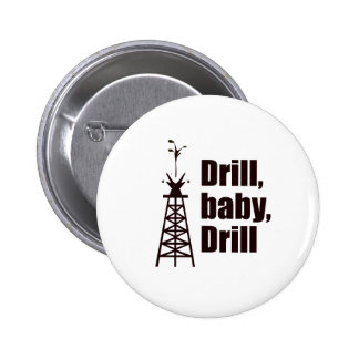 Drill Baby Drill 6 Cm Round Badge