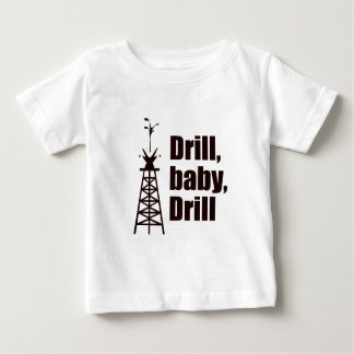Drill Baby Drill Baby T-Shirt