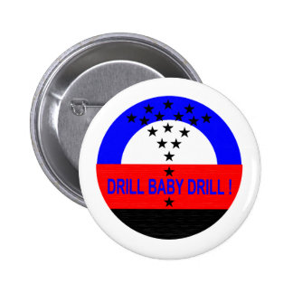 DRILL BABY DRILL ! PINBACK BUTTONS