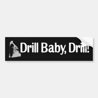 Drill Baby, Drill! Bumper Sticker