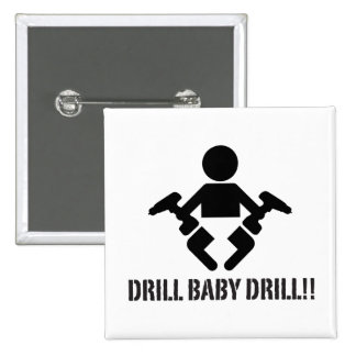 Drill Baby Drill!! - button