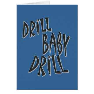 Drill Baby Drill Card