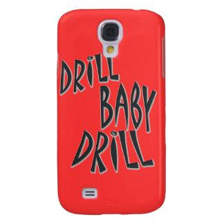 Drill Baby Drill Samsung Galaxy S4 Case