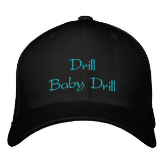 Drill Baby Drill Embroidered Hat