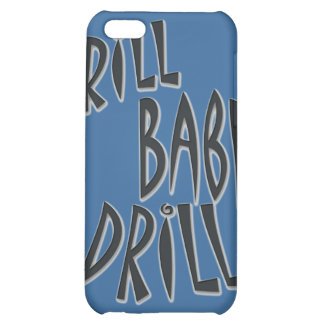 Drill Baby Drill Case For iPhone 5C