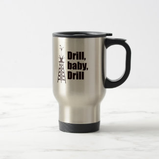 Drill Baby Drill 15 Oz Stainless Steel Travel Mug