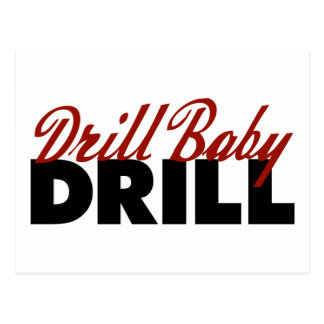 Drill Baby Drill Post Card