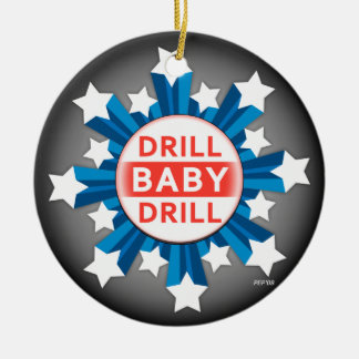 Drill Baby Drill Round Ceramic Decoration
