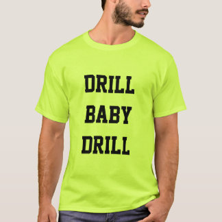 Drill Baby Drill Safety Green T-Shirt