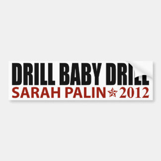 Drill Baby Drill - Sarah Palin 2012 Bumper Stickers