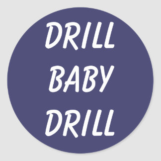 Drill Baby Drill Stickers