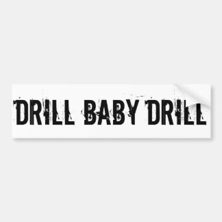 Drill Baby Drill, White Car Bumper Sticker