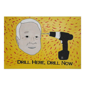 Drill Here, Drill Now by Goldsparks Poster