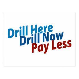 Drill Here, Drill Now, Pay Less Postcard