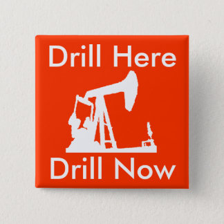 Drill Here Drill Now Square Button