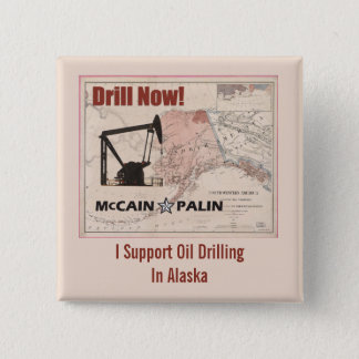 Drill Now! I Support Oil Drilling In Alaska 15 Cm Square Badge