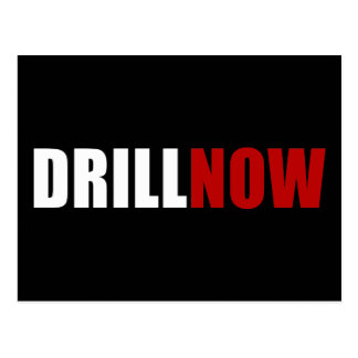 Drill NOW Post Cards