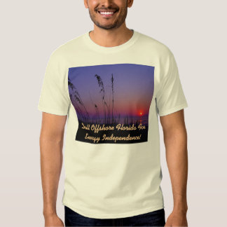 Drill Offshore Florida For Energy Independence! T-shirts