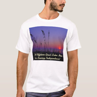 Drill Offshore Great Lakes Now For Eenergy Indepen T-Shirt