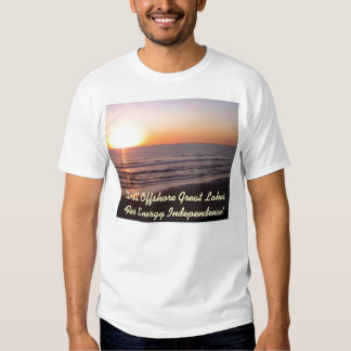 Drill Offshore Great LakesFor Energy Independence! T-shirts
