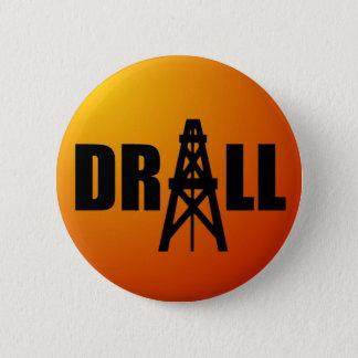 Drill Oil 6 Cm Round Badge