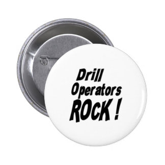 Drill Operators Rock Button