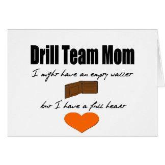 Drill Team Mom - Empty Hearts Full Wallet Greeting Card