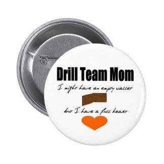 Drill Team Mum - Empty Hearts, Full Wallet 6 Cm Round Badge