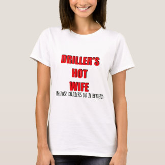 Drillers Hot Wife T-Shirt