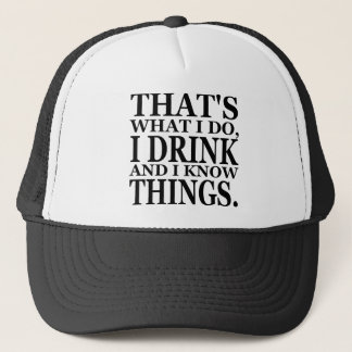 DRINK AND KNOW THINGS TRUCKER HAT