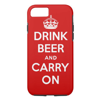 Drink beer and carry on iPhone 7 case