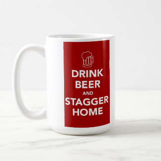 Drink Beer and Stagger Home Coffee Mug