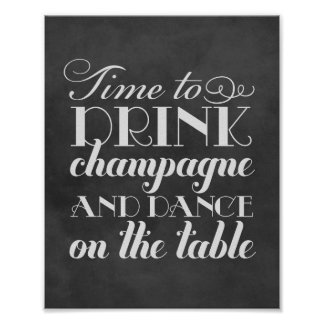Drink Champagne and Dance Wedding Sign Posters