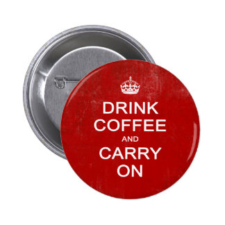 Drink Coffee and Carry On, Keep Calm Parody 6 Cm Round Badge