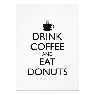 DRINK COFFEE AND EAT DONUTS PHOTO ART