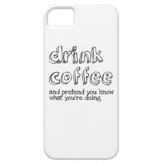 Drink coffee and pretend you know what you're doin case for the iPhone 5