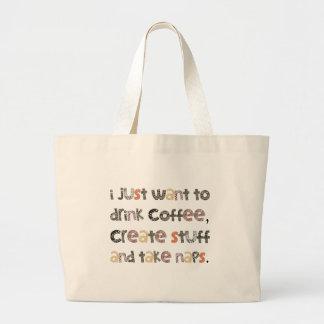 Drink Coffee, Create Stuff and Take Naps Tote Bags