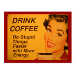 Drink Coffee:  Do Stupid Things Faster
