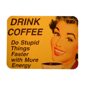 Drink Coffee Do Stupid Things Faster with Energy Rectangular Photo Magnet