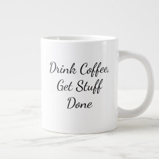 Drink Coffee, Get Stuff Done Mug