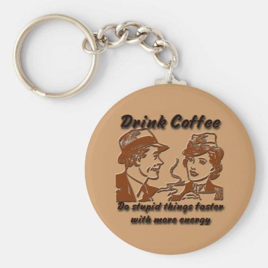 Drink Coffee Key Chain