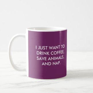 Drink Coffee, Save Animals, and Nap Coffee Mug