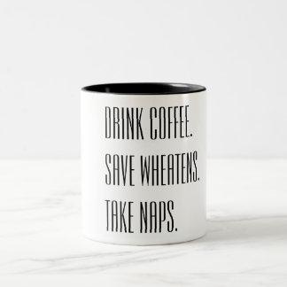Drink Coffee Save Wheatens Take Naps Two-Tone Coffee Mug