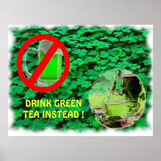 DRINK GREEN TEA INSTEAD POSTERS