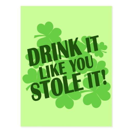 DRINK IT LIKE YOU STOLE IT POST CARD